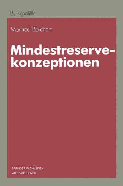 Mindestreservekonzeptionen | Borchert | Softcover reprint of the original 1st ed. 1987, 1987 | Buch (Cover)