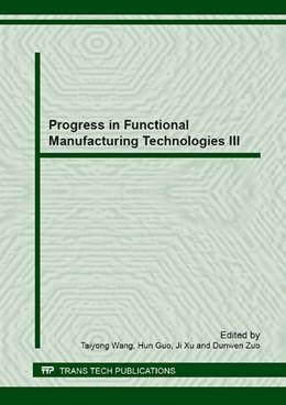 Abbildung von Wang / Guo   Progress in Functional Manufacturing Technologies III   1. Auflage   2014   Volume 584   beck-shop.de