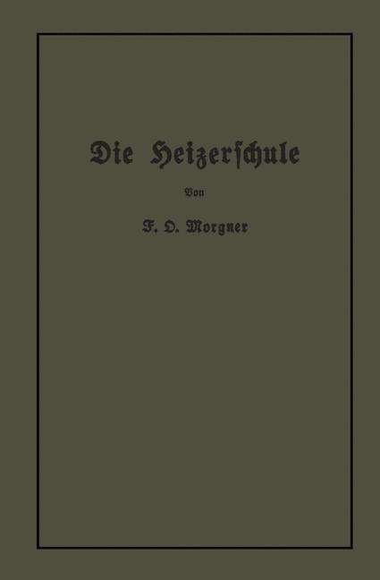 Die Heizerschule | Morgner, 1913 | Buch (Cover)