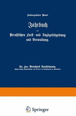 Abbildung von Mundt / Dackelmann | Jahrbuch der Preußischen Forst- und Jagdgesetzgebung und Verwaltung | 1885 | Siebzehnter Band