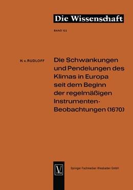 Abbildung von Die Schwankungen und Pendelungen des Klimas in Europa seit dem Beginn der regelmässigen Instrumenten-Beobachtungen (1670) | 1967 | 122