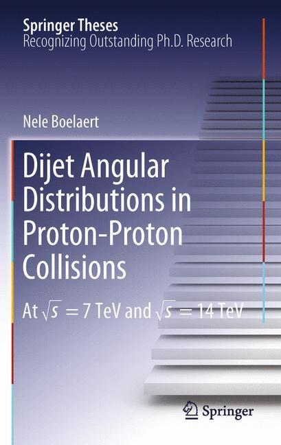 Abbildung von Boelaert | Dijet Angular Distributions in Proton-Proton Collisions | 2013