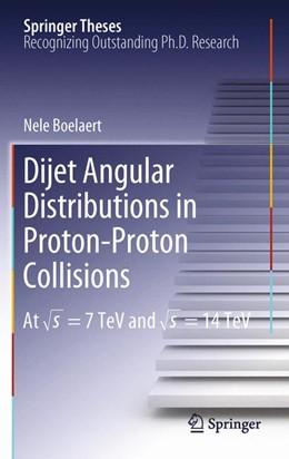Abbildung von Boelaert | Dijet Angular Distributions in Proton-Proton Collisions | 2013 | At vs = 7 TeV and vs = 14 TeV
