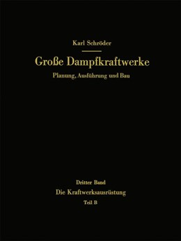 Abbildung von Schröder | Die Kraftwerksausrüstung | 2013 | Teil B Dampf- und Gasturbinen,... | 3 / B