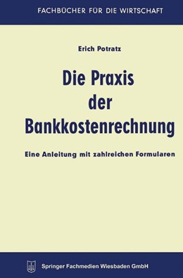 Abbildung von Potratz   Die Praxis der Bankkostenrechnung   1960   1960   Eine Anleitung mit zahlreichen...