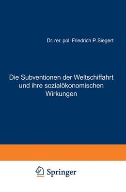 Abbildung von Siegert | Die Subventionen der Weltschiffahrt und ihre sozialökonomischen Wirkungen | 1930