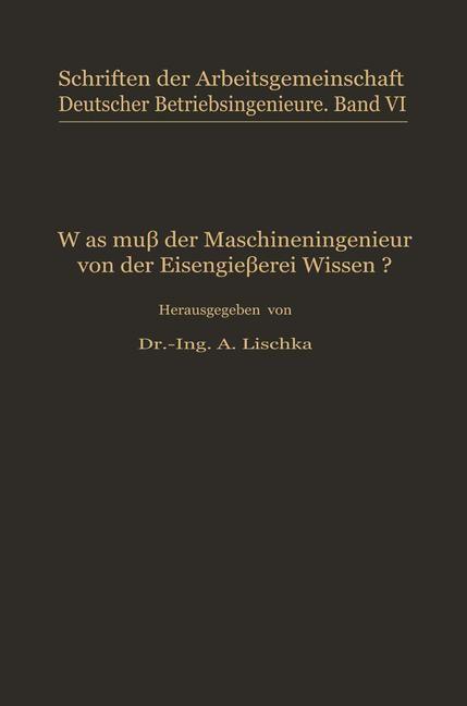 Was muß der Maschineningenieur von der Eisengießerei wissen? | Lischka, 1929 | Buch (Cover)