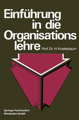 Abbildung von Kreikebaum | Einführung in die Organisationslehre | Softcover reprint of the original 1st ed. 1975 | 1975