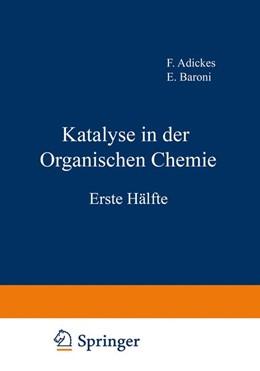 Abbildung von Adickes / Schwab / Baroni | Katalyse in der Organischen Chemie | 1943 | Erste Hälfte