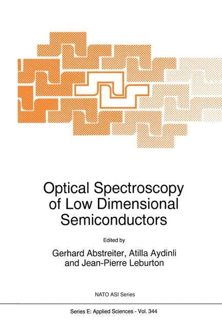 Optical Spectroscopy of Low Dimensional Semiconductors   Abstreiter / Aydinli / Leburton, 2012   Buch (Cover)