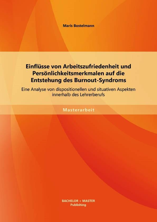 Einflüsse von Arbeitszufriedenheit und Persönlichkeitsmerkmalen auf die Entstehung des Burnout-Syndroms | Bostelmann, 2013 | Buch (Cover)