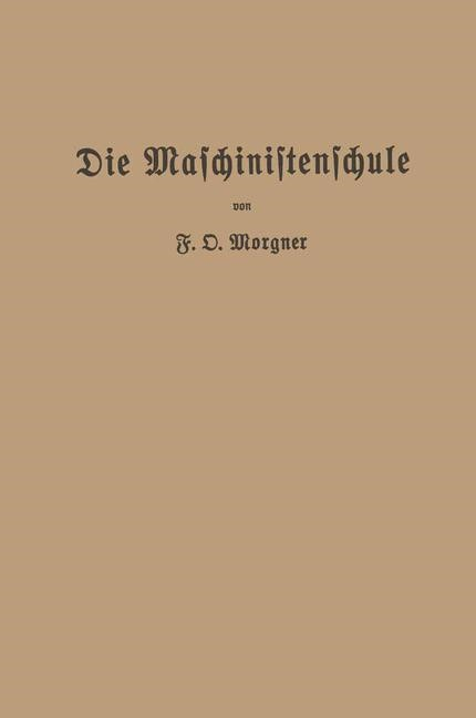 Die Maschinistenschule | Morgner, 1920 | Buch (Cover)