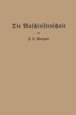 Abbildung von Morgner | Die Maschinistenschule | 1920 | Vorträge über die Bedienung vo...