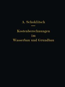 Abbildung von Schoklitsch | Kostenberechnungen im Wasserbau und Grundbau | 1937