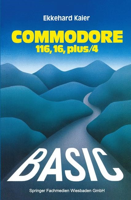 BASIC-Wegweiser für den Commodore 116, Commodore 16 und Commodore plus/4 | Kaier, 1985 | Buch (Cover)
