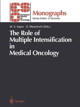 Abbildung von Aapro / Maraninchi | The Role of Multiple Intensification in Medical Oncology | 2013