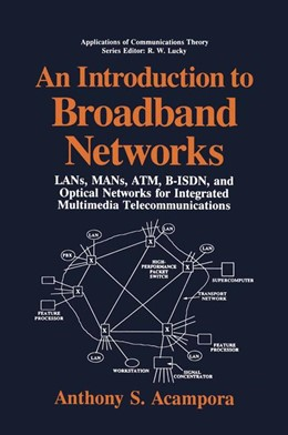Abbildung von Acampora | An Introduction to Broadband Networks | 2013 | LANs, MANs, ATM, B-ISDN, and O...