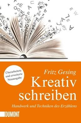 Abbildung von Gesing | Kreativ Schreiben | Neuauflage | 2015 | Handwerk und Techniken des Erz...