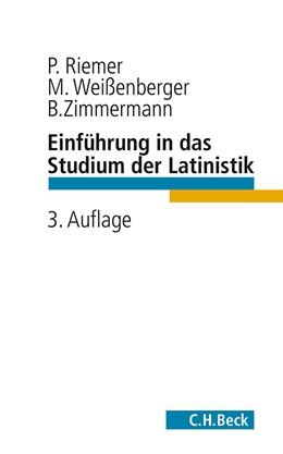 Abbildung von Riemer, Peter/ Weissenberger, Michael | Einführung in das Studium der Latinistik | 3. Auflage | 2013 | beck-shop.de