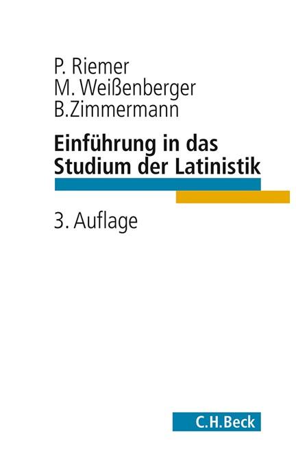 Cover: Bernhard Zimmermann|Michael Weissenberger|Peter Riemer, Einführung in das Studium der Latinistik