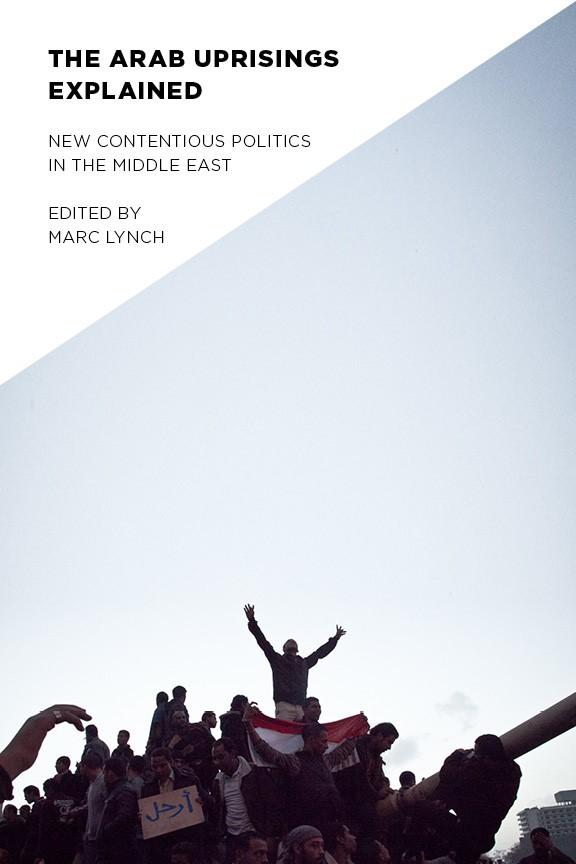 Abbildung von Lynch | The Arab Uprisings Explained | 2014