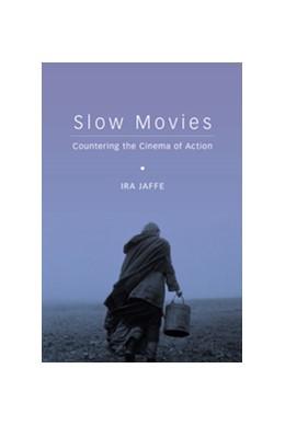 Abbildung von Jaffe | Slow Movies | 2014 | Countering the Cinema of Actio...