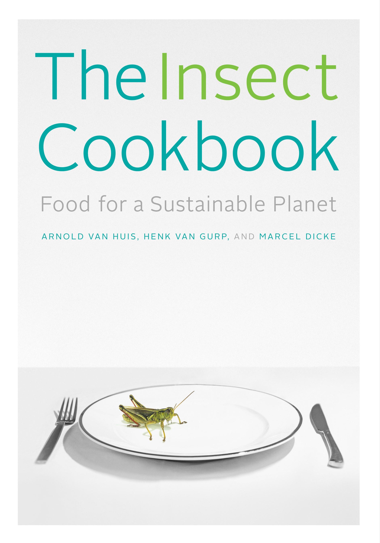 Abbildung von van Huis / van Gurp / Dicke | The Insect Cookbook | 2014