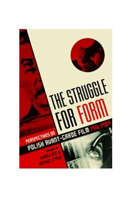 Abbildung von Kuc / O'Pray | The Struggle for Form | 2014 | Perspectives on Polish Avant-G...