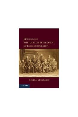 Abbildung von Brandwein | Rethinking the Judicial Settlement of Reconstruction | 2014