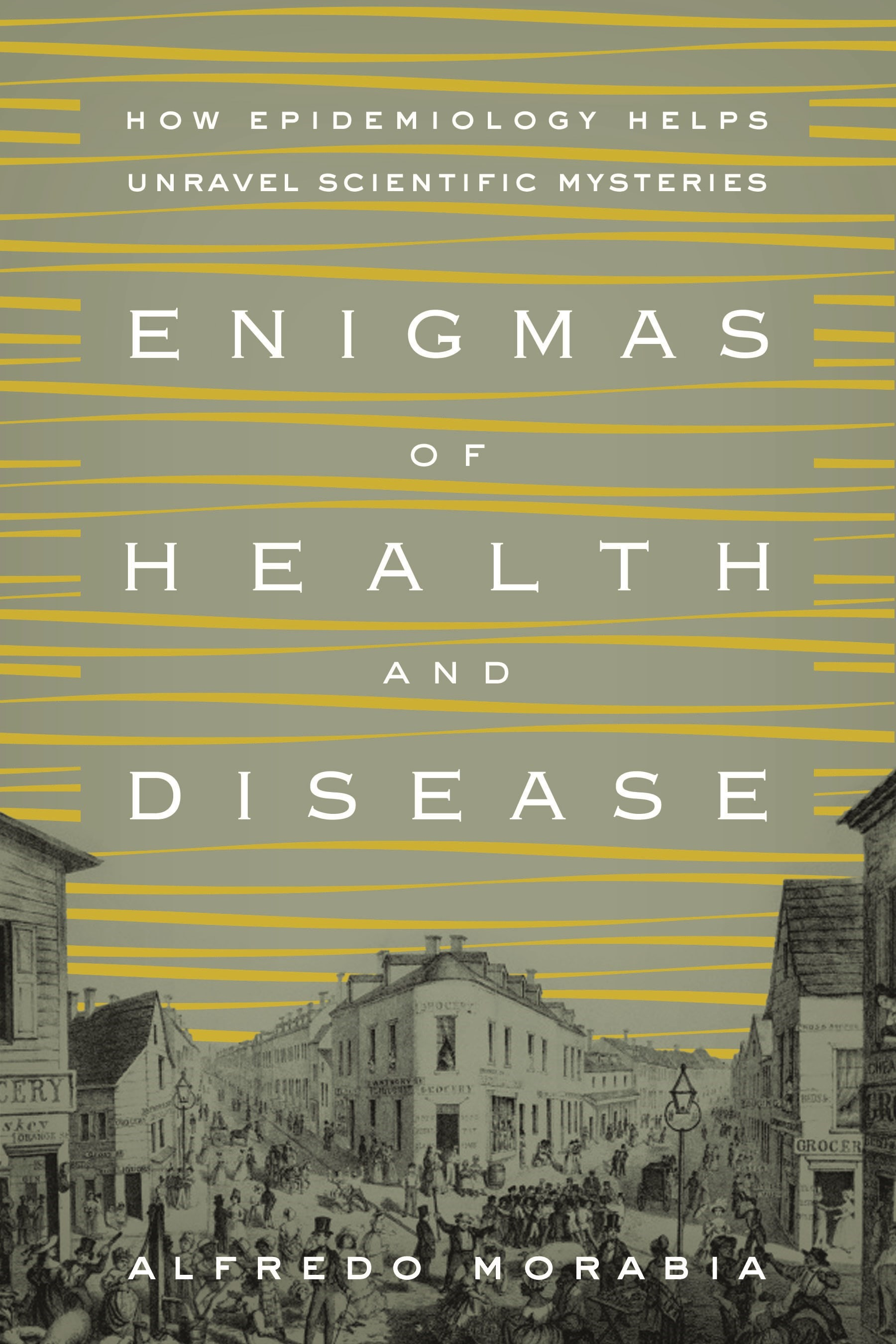 Abbildung von Morabia | Enigmas of Health and Disease | 2014