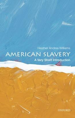 Abbildung von Williams | American Slavery: A Very Short Introduction | 2014