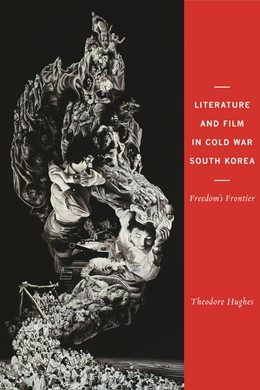 Abbildung von Hughes | Literature and Film in Cold War South Korea | 2014 | Freedom's Frontier