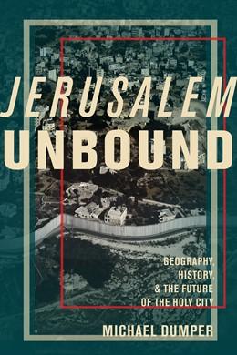 Abbildung von Dumper   Jerusalem Unbound   2014   Geography, History, and the Fu...