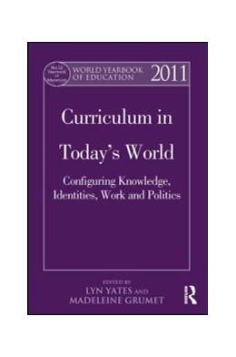 Abbildung von Yates / Grumet | World Yearbook of Education 2011 | 2013 | Curriculum in Today's World: C...