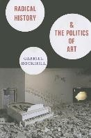 Abbildung von Rockhill | Radical History and the Politics of Art | 2014