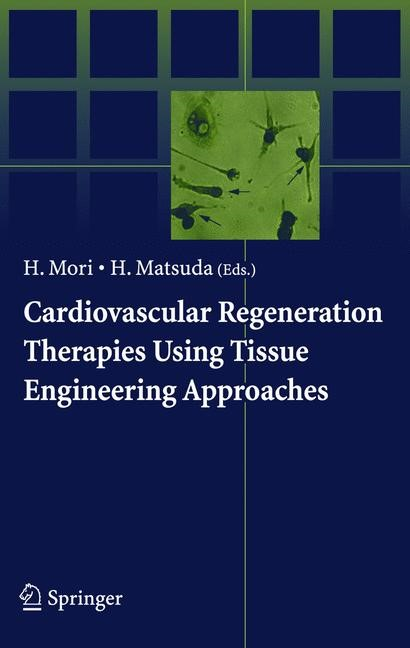 Cardiovascular Regeneration Therapies Using Tissue Engineering Approaches | Mori / Matsuda, 2005 | Buch (Cover)