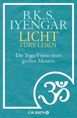 Abbildung von Iyengar   Licht fürs Leben   1. Auflage   2014   beck-shop.de