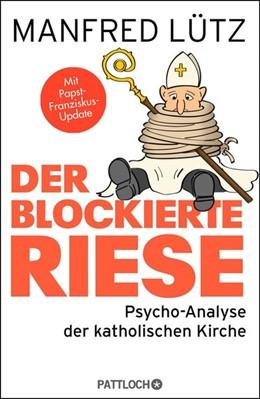 Abbildung von Lütz   Der blockierte Riese   1. Auflage   2014   beck-shop.de
