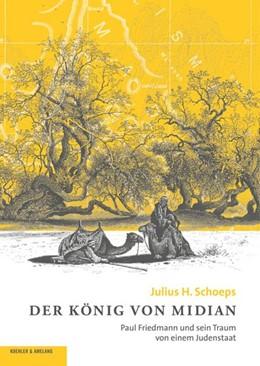 Abbildung von Schoeps | Der König von Midian | 2014 | Paul Friedmann und sein Traum ...