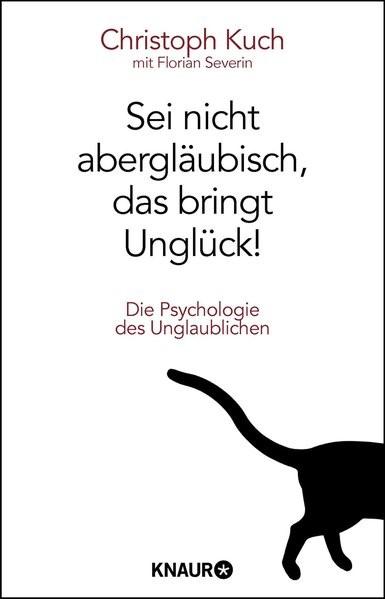 Sei nicht abergläubisch, das bringt Unglück! | Kuch, 2014 | Buch (Cover)