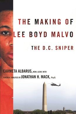 Abbildung von Albarus / Mack | The Making of Lee Boyd Malvo | 2014 | The D.C. Sniper