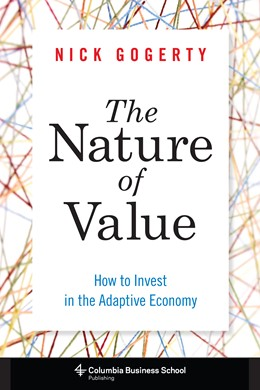 Abbildung von Gogerty   The Nature of Value   2014   How to Invest in the Adaptive ...