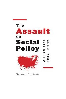 Abbildung von Roth / Peters | The Assault on Social Policy | Second Edition | 2014