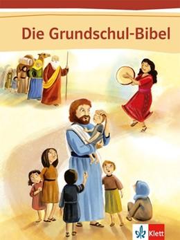 Abbildung von Die Grundschul-Bibel. Bibel | 1. Auflage | 2014 | beck-shop.de