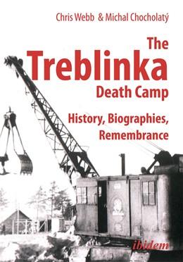 Abbildung von Webb / Chocholatý | The Treblinka Death Camp | 1. Auflage | 2014 | beck-shop.de