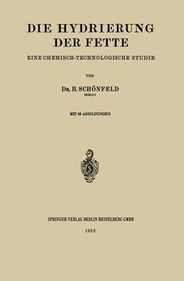 Abbildung von Schönfeld | Die Hydrierung der Fette | 1932 | Eine Chemisch-Technologische S...
