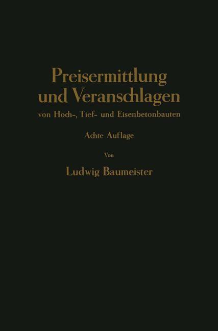 Preisermittlung und Veranschlagen von Hoch-, Tief- und Eisenbetonbauten   Braumeister, 1941   Buch (Cover)