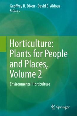 Abbildung von Dixon / Aldous   Horticulture: Plants for People and Places, Volume 2   1. Auflage   2014   beck-shop.de