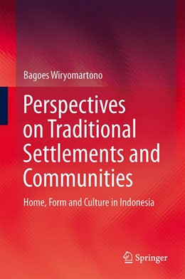 Abbildung von Wiryomartono | Perspectives on Traditional Settlements and Communities | 2014 | Home, Form and Culture in Indo...
