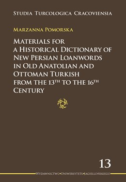 Abbildung von Pomorska | Materials for a Historical Dictionary of New Persian Loanwords in Old Anatolian and Ottoman Turkish from the 13th to the 16th Century | 2014